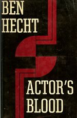 Actors Blood_ Ben Hecht